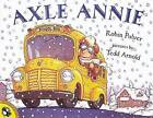 Axle Annie by Robin Pulver (Paperback, 2002)