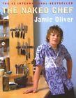 The Naked Chef 9780786866175 by Jamie Oliver Hardback