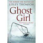 Ghost Girl by Lesley Thomson (Hardback, 2014)
