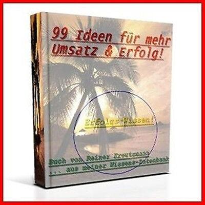 99 IDEEN FÜR MEHR UMSATZ /& ERFOLG Erfolgsideen  eBook Ratgeber NEU E-Lizenz