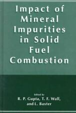 Impact of Mineral Impurities in Solid Fuel Combustion (1999, Hardcover)