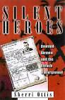 Silent Heroes: Downed Airmen and the French Underground by Sherri Ottis (Hardback, 2001)