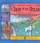 A Drop in the Ocean: The Story of Water by Jacqui Bailey (Paperback / softback, 2004)