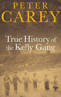 Peter Carey True History of the Kelly Gang Very Good Book