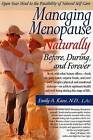 Managing Menopause Naturally: Before During and After by Emily A Kane (Paperback, 2004)