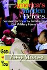 Encouragement for America's Hidden Heroes 9781418470470 by Amy Stevens Book