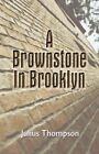 a Brownstone in Brooklyn by Thompson Julius Author 9781588518675