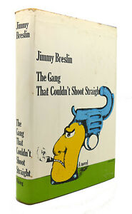 Jimmy Breslin THE GANG THAT COULDN'T SHOOT STRAIGHT  1st Edition 2nd Printing