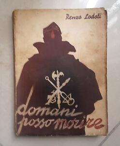 LODOLI-DOMANI-POSSO-MORIRE-STORIE-DI-ARDITI-E-FANTI-LEGIONARI