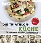 Die Triathlon-Küche (2012, Gebundene Ausgabe)
