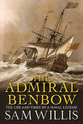 The Admiral Benbow: The Life and Times of a Naval Legend (Hearts of Oak Trilogy