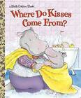 Where Do Kisses Come from? by Maria Fleming (Hardback, 1999)