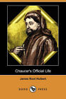 Chaucer's Official Life (Dodo Press) by James Root Hulbert (Paperback / softback, 2008)