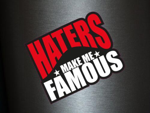 1 x adhesivo haters make me Famous sticker tuning Shocker auto pegatinas Fun gag