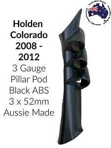 3 Gauge Pillar pod  suit Holden Colorado Black ABS 2008-2012 52mm Aussie Made