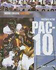 Football in the Pac-10 by Adam B Hofstetter (Hardback, 2007)