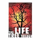 The Life Tree Trilogy 9780595422722 by Larry Richard Gorlitz Book
