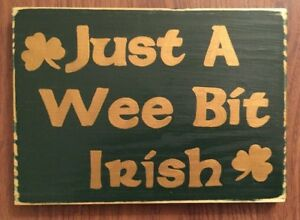 JUST-A-WEE-BIT-IRISH-Sign-Plaque-St-Patricks-Day-Decor-Ireland-Wall-HP-Wooden