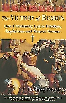 1 of 1 - (Good)-The Victory of Reason: How Christianity Led to Freedom, Capitalism, and W