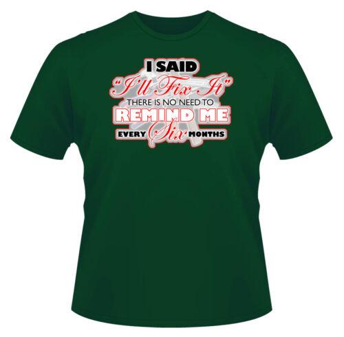 I Said I/'ll Fix It Mens Funny T-Shirt Ideal Gift or Birthday Present.