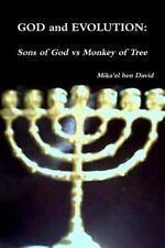 God and Evolution : Sons of God vs Monkey of Tree by Mika'el Ben David (2012,...