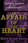 An Affair of the Heart: Inspired by the Letters of Louis Untermeyer by Mildred Marshall Maiorino (Paperback / softback, 2001)