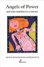 Angels of Power: and Other Reproductive Creations by Spinifex Press (Paperback, 1991)