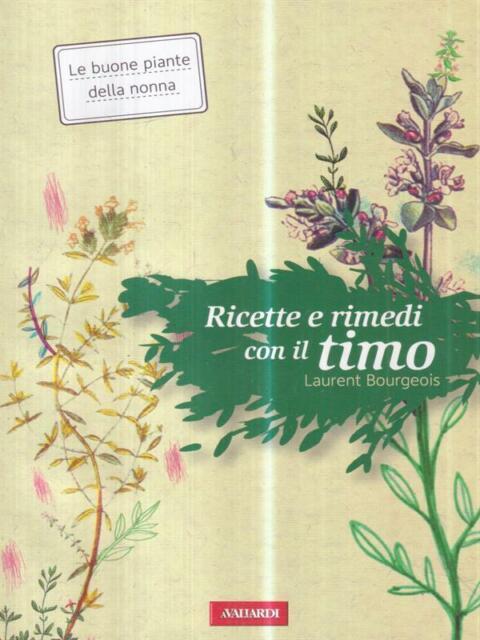RICETTE E RIMEDI CON IL TIMO  BOURGEOIS LAURENT AVALLARDI 2012