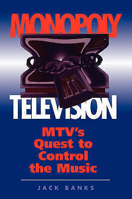 1 of 1 - Monopoly Television: MTV's Quest to Control the Music by Jack Banks (Paperback,…