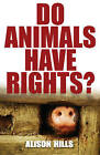 Do Animals Have Rights? by Alison Hills (Paperback, 2002)