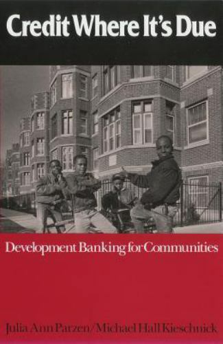 Credit Where It's Due : Development Banking for Communities
