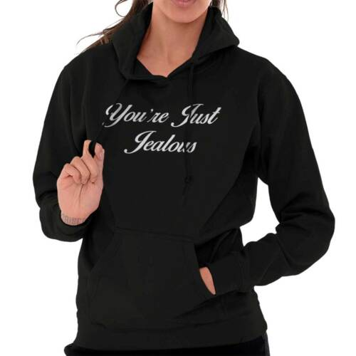 Youre Just Jealous Cute Shirt Funny Designer Confident Funny Hoodie For Ladies