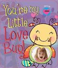 You're My Little Love Bug! by Heidi Weimer (Board book, 2013)
