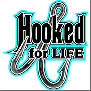 Hooked for life Car Truck Funny Fishing Decal Sticker Decal