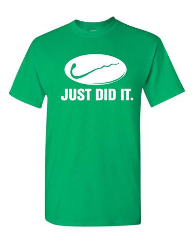 JUST DID IT Slogan Parody Funny Men/'s Tee Shirt 1494