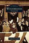 Woodbridge: Volume II by Virginia Bergen Troeger, Robert J McEwen (Paperback / softback, 1999)