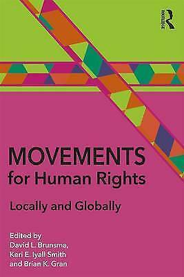 Movements for Human Rights: Locally and Globally by Taylor & Francis Ltd...