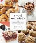 Sweet Mornings: 125 Sweet and Savory Breakfast and Brunch Recipes by Patty Pinner (Hardback, 2016)