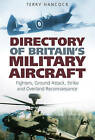 Directory of Britain's Military Aircraft Vol 1 by Terry Hancock (Hardback, 2008)