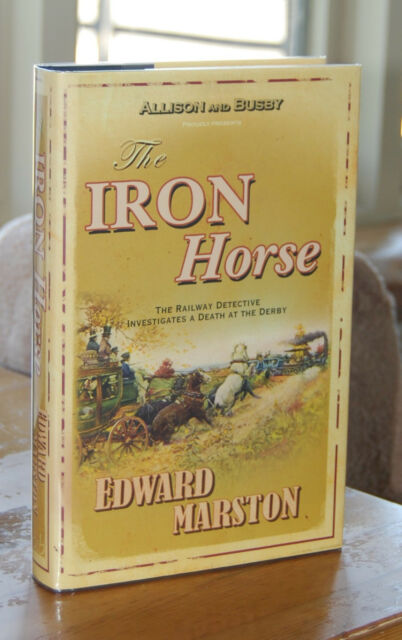 The Iron Horse by Edward Marston (RD 4) SIGNED First Edition (1/1)