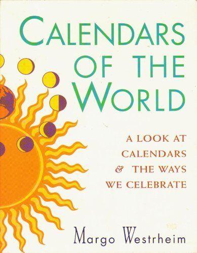 Calendars of the World By Margo Westrheim