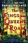 The Kings and Queens of Roam by Daniel Wallace (Paperback / softback, 2014)