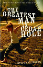 The Greatest Man in Cedar Hole by Stephanie Doyon (Paperback, 2006)