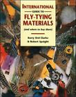 The International Guide to Fly-Tying Materials by Robert Spaight and Barry O. Clarke (1996, Hardcover)