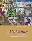 Mythos Bier von Karl Nissl, Richilde Werner und Paul Werner (2013, Gebundene Ausgabe)
