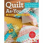 Quilt As-You-Go Made Modern: Fresh Techniques for Busy Quilters by Jera Brandvig (Paperback, 2014)
