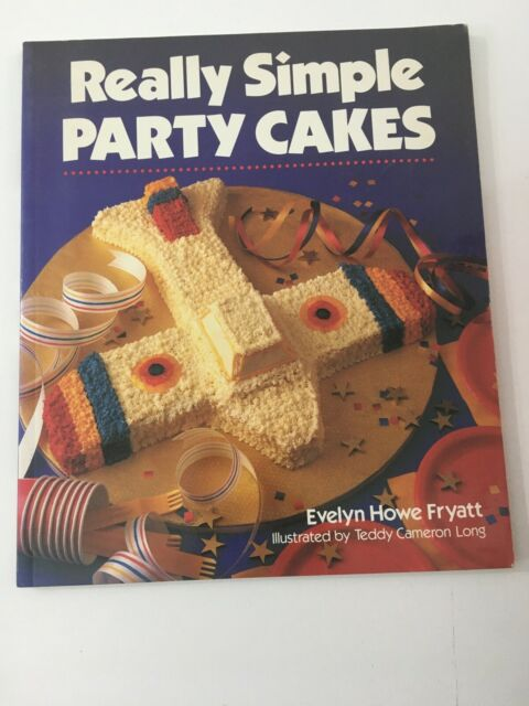 Really Simple Party Cakes - Evelyn H. Fryatt (1994, Paperback)