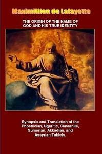 Origen del nombre de Dios y su verdadera identidad por Maximillien de Lafayette (ENG