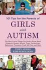 101 Tips for the Parents of Girls with Autism: The Most Crucial Things You Need to Know About Diagnosis, Doctors, Schools, Taxes, Vaccinations, Babysitters, Treatment, Food, Self-Care, and More by Tony Lyons (Paperback, 2014)