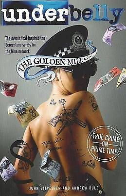 Underbelly: The Golden Mile by John Silvester, Andrew Rule (Paperback, 2010)
